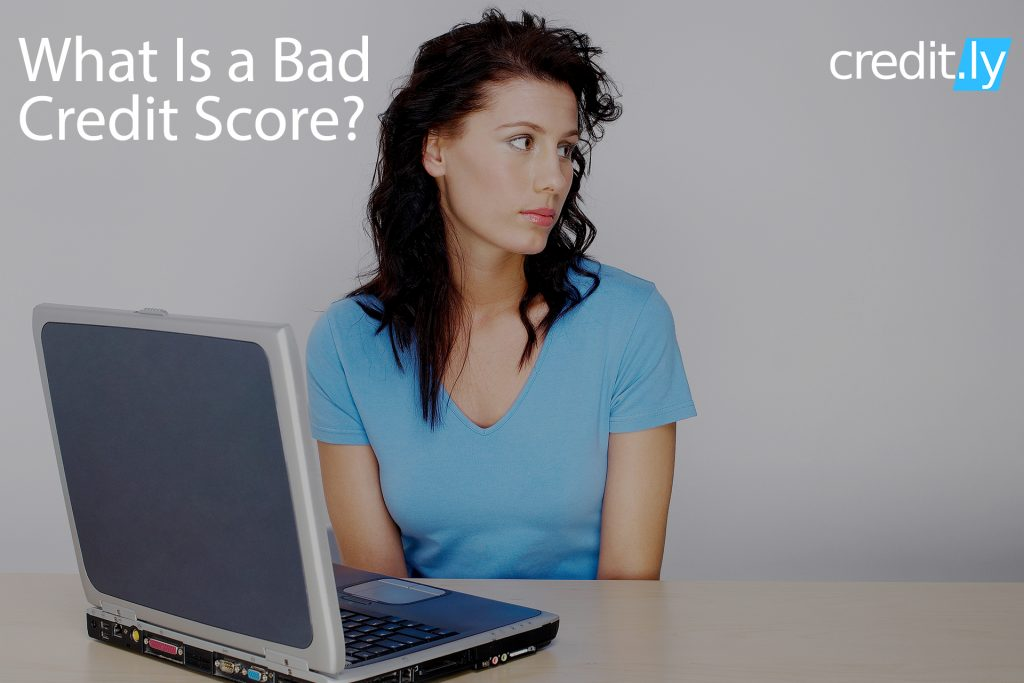 Credit.ly - Check Your Credit Score for Free - What Is a Bad Credit Score?