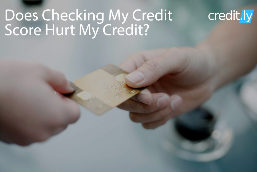 Credit.ly - Get Credit Report - Does Checking My Credit Score Hurt My Credit?