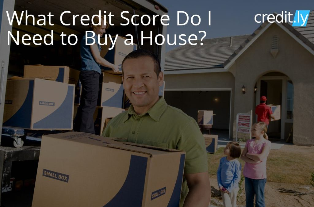 What Credit Score Do I Need to Buy a House?