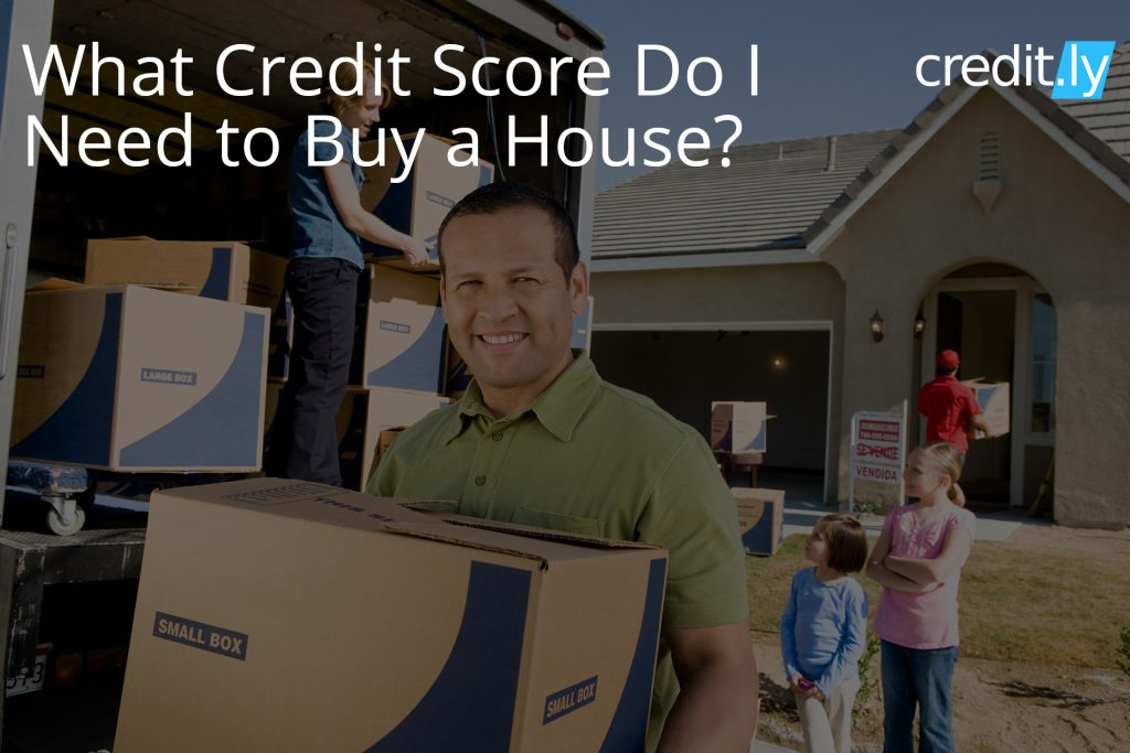 Credit.ly - Bad Credit Mortgage - What Credit Score Do I Need to Buy a House?