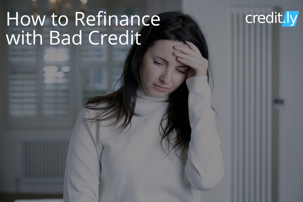 Credit.ly - Credit Card Report - How to Refinance with Bad Credit