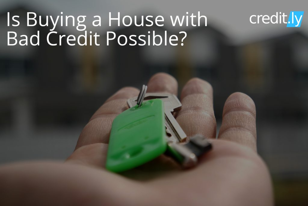 Credit.ly - Good Credit for Car Loan - Is Buying a House with Bad Credit Possible?