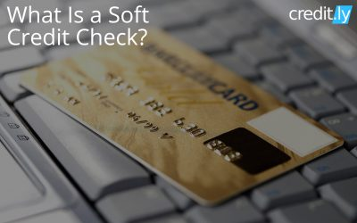 What Is a Soft Credit Check?