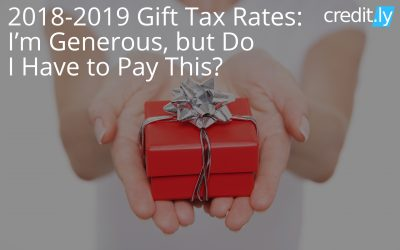 2019-2020 Gift Tax Rates: I'm Generous, but Do I Have to Pay This?