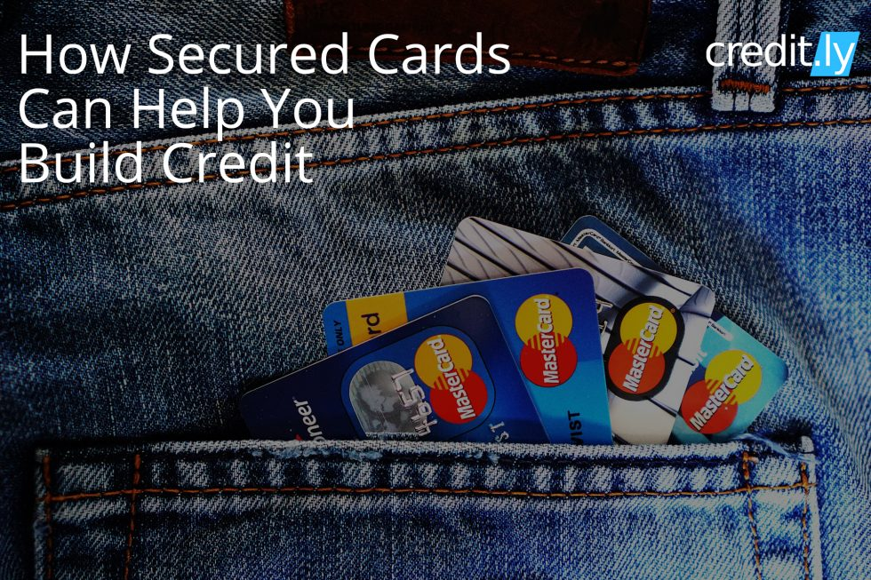 Credit.ly - Check Your Credit Report - How Secured Cards Can Help You Build Credit