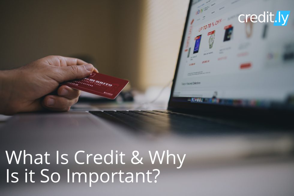 Credit.ly - Credit Card Scores - What Is Credit & Why Is it So Important?