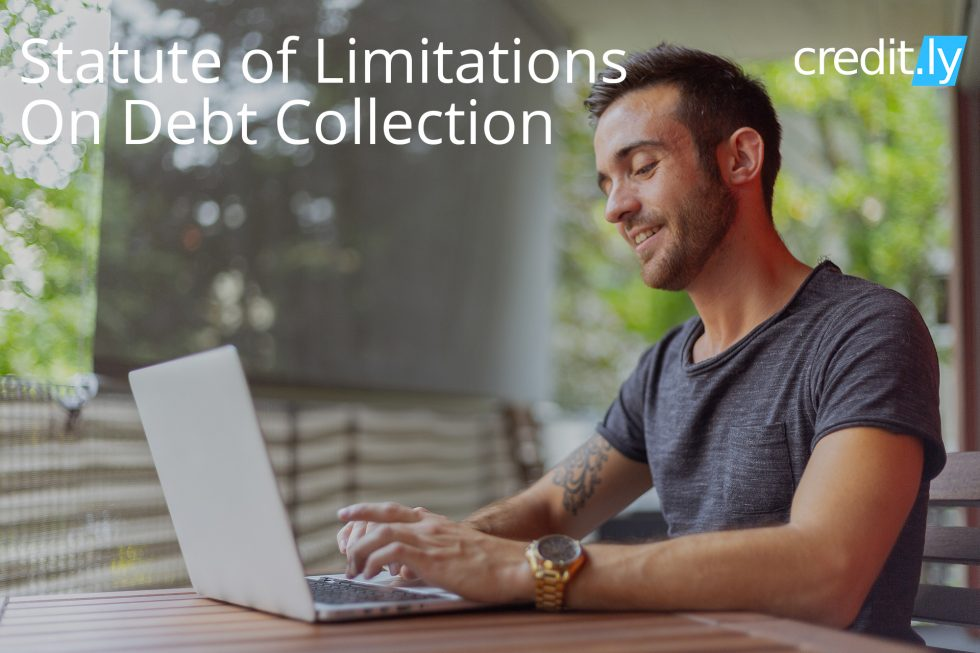Credit.ly - Credit Score for Credit Card - Statute of Limitations On Debt Collection