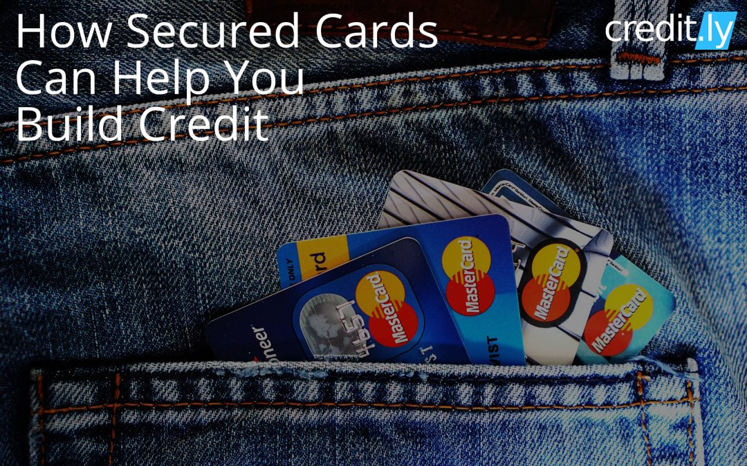 How Secured Cards Can Help You Build Credit