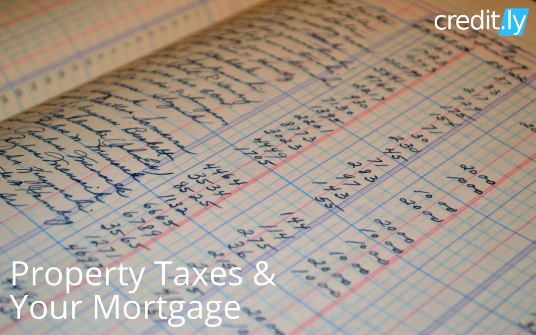 Property Taxes & Your Mortgage