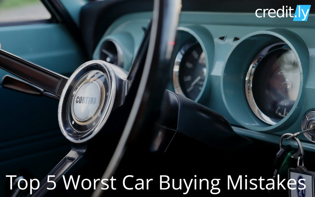 Top 5 Worst Car Buying Mistakes